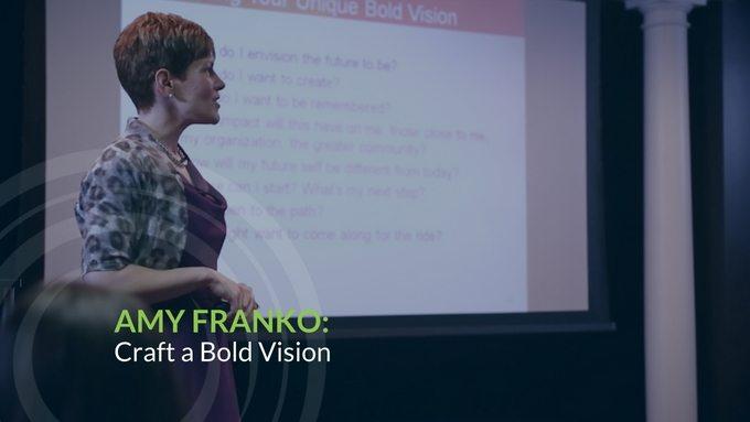 Amy Franko: Craft a Bold Vision