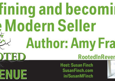 Rooted in Revenue Podcast Featuring Amy Franko: Defining and Becoming the Modern Seller